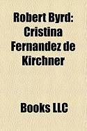 Robert Byrd: Cristina Fernndez de Kirchner, Martn Palermo, Juan Sebastin Vern, Alejandro Korn, Emilio Pettoruti, Andrs Framini