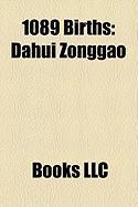 1089 Births: Dahui Zonggao, Han Shizhong, Acharya Hemachandra, Mahsati, Richard de Luci