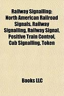 Railway Signalling: North American Railroad Signals