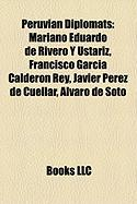 Peruvian Diplomats: Mariano Eduardo de Rivero y Ustariz, Francisco Garcia Calderon Rey, Javier Perez de Cuellar, Alvaro de Soto