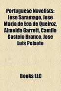 Portuguese Novelists: Jose Saramago, Jose Maria de Eca de Queiroz, Almeida Garrett, Camilo Castelo Branco, Jose Luis Peixoto