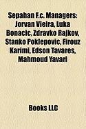 Sepahan F.C. Managers: Jorvan Vieira, Luka Bona?i?, Zdravko Rajkov, Stanko Poklepovi?, Firouz Karimi, Edson Tavares, Mahmoud Yavari
