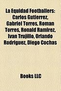 La Equidad Footballers: Carlos Gutierrez, Gabriel Torres, Roman Torres, Ronald Ramirez, Ivan Trujillo, Orlando Rodriguez, Diego Cochas