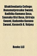 Bhaktivedanta College: Hanumatpresaka Swami, Radhika Ramana Dasa, Saunaka Risi Dasa, Giriraja Swami, Kadamba Kanana Swami, Kenneth R. Valpey