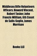 Middlesex Rifle Volunteers Officers: Howard Vincent, Robert Tasker, John Francis William, 6th Count de Salis-Soglio, James Morrison