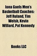 Iona Gaels Men's Basketball Coaches: Jeff Ruland, Tim Welsh, Kevin Willard, Pat Kennedy