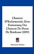 Chanson D'Esclarmonde: Erste Fortsetzung Der Chanson de Huon de Bordeaux (1895)