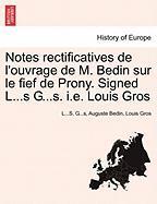Notes Rectificatives de L'Ouvrage de M. Bedin Sur Le Fief de Prony. Signed L...S G...S. i.e. Louis Gros