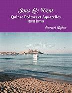 Sous Le Vent, Quinze Po Mes Et Aquarelles, Deluxe Edition - Dylan, Carmel