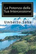 La Potenza della Tua Intercessione: Il mondo non è nelle mani dei sovrani, ma nelle mani degli intercessori Umberto Saba Author