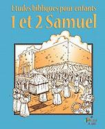 ETUDES BIBLIQUES POUR ENFANTS: 1 & 2 Samuel (Français) PRIORITE ENFANTS Produced by