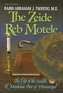 Zeide Reb Motele: The Life of the Tzaddik Reb Mordechai Dov of Hornosteipel (ArtScroll (Mesorah))