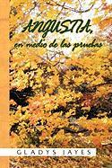 Angustia, En Medio de Las Pruebas - Jayes, Gladys