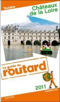 Guide du Routard Châteaux de la Loire 2011
