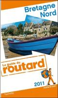 Guide du Routard Bretagne Nord , Edition 2011