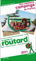 Guide du Routard Nos meilleurs campings en France - Edition 2011