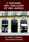 L'histoire des Van Cleef et des Arpels Richard Jean-Jacques Author