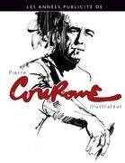 Les années publicité de Pierre Couronne: LES ANNEES PUBLICITE DE PIERRE COURONNE (BOOKS ON DEMAND)