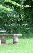 Un silence d'environ une demi-heure