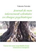 Journal de mon internement volontaire en clinique psychiatrique (French Edition)