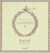 Laduree: Sucre /The Sweet Recipes