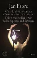 Jan Fabre - C'est du théâtre comme c'était à espérer et à prévoir / Theatre written with a k is a Tomcat, (inkl. 2 DVDs) (Danse)