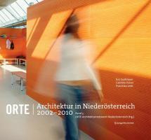 Orte. Architektur in Niederösterreich 2002?2010: Band 3