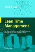 Lean Time Management: Die ultimative Zeitrettung für Gipfelstürmer, Dauerbrenner und andere Ruhelose