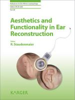 Aesthetics and Functionality in Ear Reconstruction (Advances in Oto-Rhino-Laryngology, Band 68)