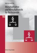 Wirtschaftslehre und Wirtschaftsrecht für Rechtsberufe