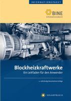 Blockheizkraftwerke: Stand: 2009 (Nachdruck 2011).Ein Leitfaden für den Anwender.