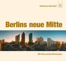 Berlins neue Mitte (Momentaufnahmen)