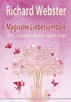 Magische Liebessymbole: Düfte, Edelsteine, Blumen, Farben und Tarot