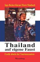 Thailand auf eigene Faust: Exotik abseits der Touristenzentren