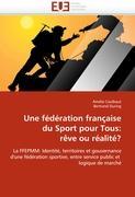 Une fédération française du Sport pour Tous: rêve ou réalité?