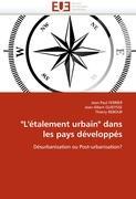 """""""L'étalement urbain"""" dans les pays développés: Désurbanisation ou Post-urbanisation?: Désurbanisation Post-urbanisation ? (Omn.Univ.Europ.)"""