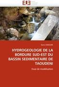 HYDROGEOLOGIE DE LA BORDURE SUD-EST DU BASSIN SEDIMENTAIRE DE TAOUDENI: Essai de modélisation (Omn.Univ.Europ.)
