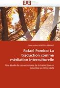 Rafael Pombo: La traduction comme médiation interculturelle: Une étude de cas en histoire de la traduction en Colombie au XIXe siècle (Omn.Univ.Europ.)