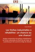 Les friches industrielles à réhabiliter: un chancre ou une chance?