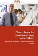 """""""Fonds Mémoire canadienne"""" sous observation:"""