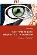 """""""Les Frères de Saint-Sérapion"""" d'E.T.A. Hoffmann: Une ?uvre d'""""art total""""? (Omn.Univ.Europ.)"""