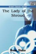 The Lady of the Shroud - Stoker, Bram; Bram Stoker, Stoker