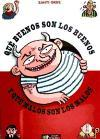 QUE BUENOS SON LOS BUENOS Y QUE MALOS SON LOS MALOS COL. TMEO 039