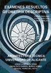 Exámenes resueltos Geometría descriptiva. Arquitectura técnica