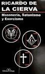 Masoneria, Satanismo y Exorcismo