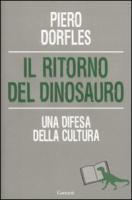 Il ritorno del dinosauro. Una difesa della cultura