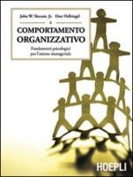 Comportamento organizzativo. Fondamenti psicologici per l'azione manageriale
