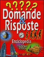 Domande & risposte. Enciclopedia