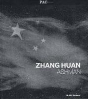 Zhang Huan. Ashman. Catalogo della mostra (Milano, 7 luglio-12 settembre). Ediz. italiana e inglese