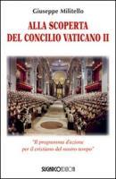 Alla scoperta del Concilio Vaticano II. «Il programma d'azione del cristianesimo del nostro tempo» (Testimonianze)